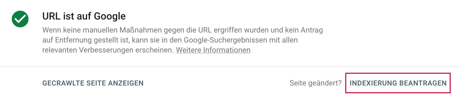 Ansicht der URL-Prüfung bei Google Search Console mit der Möglichkeit eine (erneute) Indexierung zu beantragen.