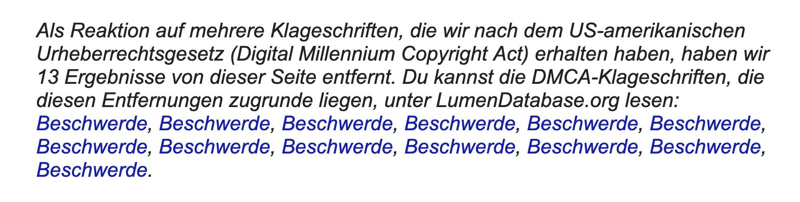 Hinweis auf einer Google Ergebnisseite, dass einige Ergebnisse auf Grund mehrerer DMCA Klageschriften aus den Ergebnissen entfernt wurden. Dazu gibt es Links zu den einzelnen Beschwerden.