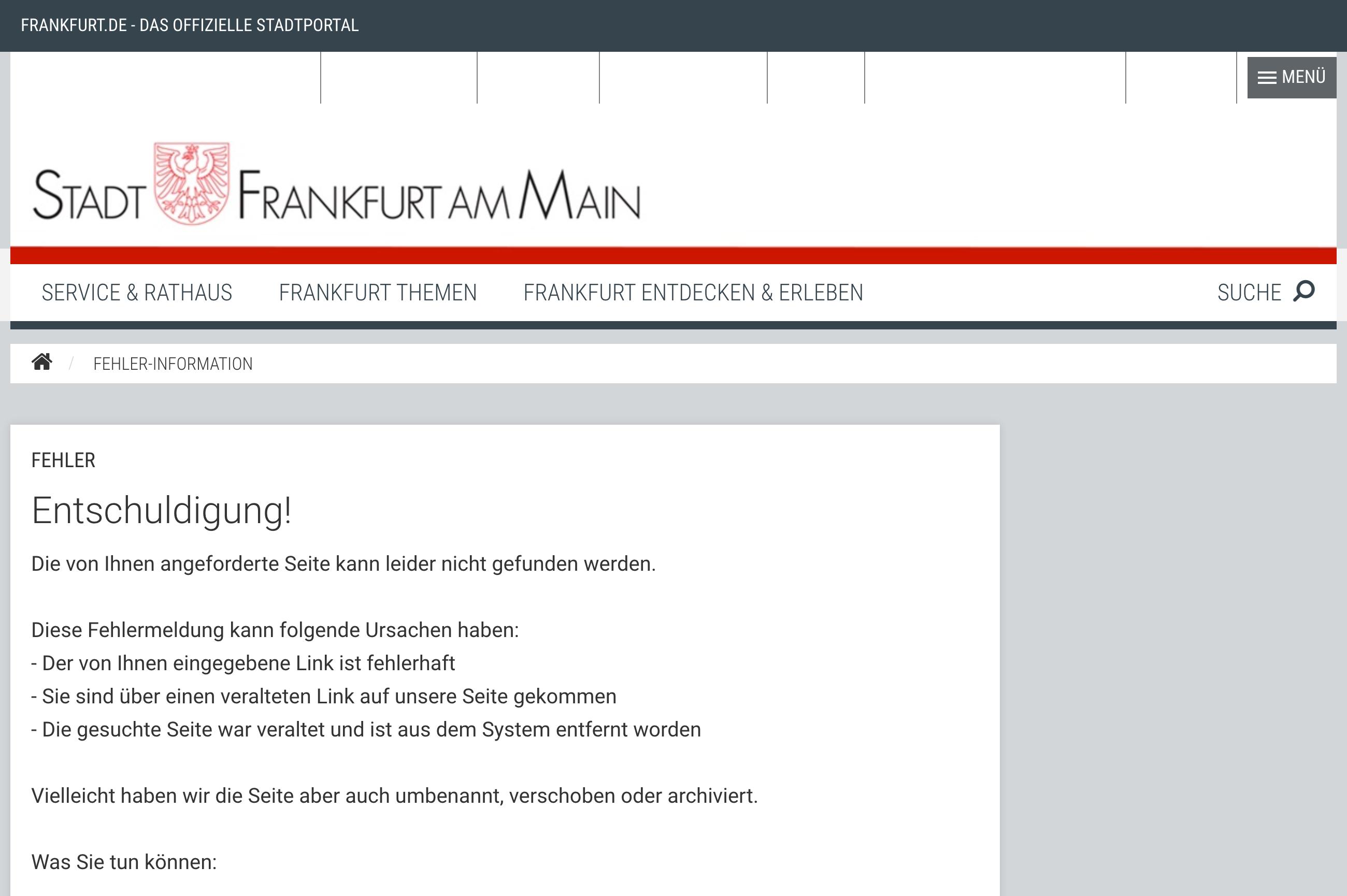 """Auf der URL https://frankfurt.de/sixcms/detail.php?id=2767 befand sich vor dem Umzug die Seite zum Thema """"Magistrat"""". Jetzt gibt die Seite einen Status Code 404, Seite nicht gefunden, zurück."""
