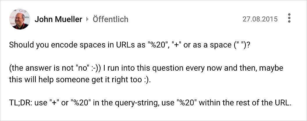 Zeigt John Muellers Antwort auf die Frage, ob Leerzeichen in URLs mit %20 oder dem Plus-Zeichen enkodiert werden sollten.