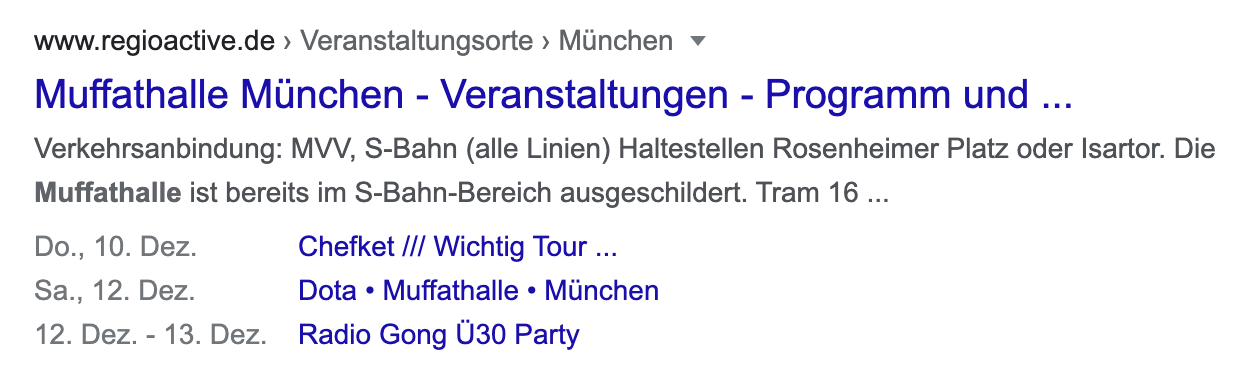 """Suchergebnis bei Google. Zeigt das Ergebnis """"Muffathalle München - Versanstaltungen - Programm und"""" der seite regioactive.de an. In der Meta-Description werden hier zusätzlich Konzert-Daten von Veranstaltungen angezeigt, z.B. Chefket am Do., 10. Dezember."""