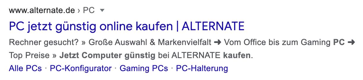 """Zeigt ein Google-Suchergebnis für der Seite alternate.de an. Der Suchbegriff lautet """"pc jetzt günstig online kaufen"""". Die Meta-Description wurde in diesem Beispiel nicht von Google abgeschnitten."""
